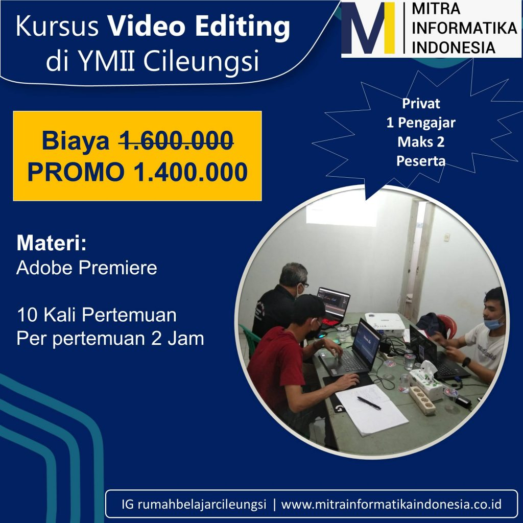 paket kursus video editing di kursus komputer ymii cileungsi untuk masyarakat cileungsi, cibubur, jonggol, gunung putri, setu dan sekitarnya